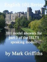 Cover for 'English 101 Series: 101 model answers for part 3 of the IELTS speaking module'