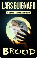 Cover for '#1 Brood (A Sterling Strange Paranormal Investigation)'