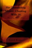 Cover for 'Her Demanding Master: Cheating Wife 14'