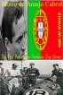 Mario de Araujo Cabral The First Portuguese Formula One Driver by Robert Grey Reynolds, Jr