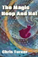 Cover for 'The Magic Hoop and Hat'
