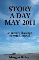 Cover for 'Story A Day May 2011 (stories)'