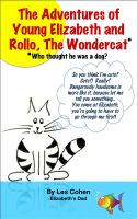 Cover for 'The Adventures of Young Elizabeth and Rollo, the Wondercat* (*Who thought he was a dog?)'