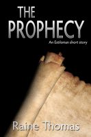 Cover for 'The Prophecy (An Estilorian Short Story)'