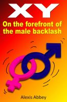 Cover for 'XY: On the Forefront of the Male Backlash'