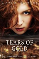 Cover for 'Tears of Gold (An Edinburgh Elementals Short)'