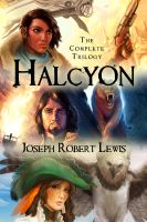 Cover for 'Halcyon: The Complete Steampunk Trilogy'