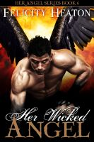 Cover for 'Her Wicked Angel (Her Angel Romance Series #6)'