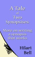 Cover for 'A Tale of Two Synopsises: More on writing a synopsis that works'