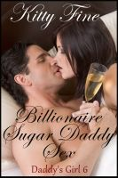 Cover for 'Billionaire Sugar Daddy Sex (Daddy's Girl 6) - A Billionaire Sex Taboo Erotica Story'