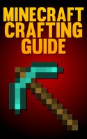 Cover for 'Minecraft Crafting Guide: The Ultimate Crafting Guide'
