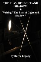 Cover for 'The Play of Light and Shadow & Writing'