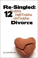 Cover for 'Re-Singled: 12 Truths, Half-Truths and UnTruths of Divorce'