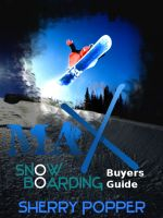 Cover for 'Max Snowboard - Snowboarding Gear Buyers Guide'