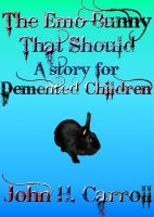 The Emo Bunny That Should, A Story For Demented Children cover