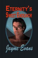 Cover for 'Eternity's Sweet Endeavor'