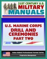 Cover for '21st Century U.S. Military Manuals: U.S. Marine Corps (USMC) Drill and Ceremonies Manual - Part Two, Parades, Funerals, Memorial Services, Customs and Courtesies, Mess Night Traditions'