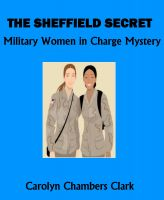 Cover for 'The Sheffield Secret: A Military Women in Charge Mystery'