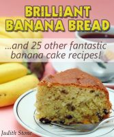 Cover for 'Brilliant Banana Bread & 25 Other Fantastic Banana Cake Recipes'