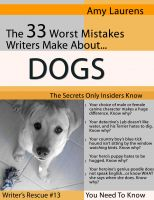 Cover for 'The 33 Worst Mistakes Writers Make About Dogs'