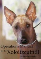 Cover for 'Operations Manual for the Xoloitzcuintli (2012 Edition)'
