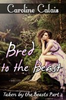 Cover for 'Bred to the Beast (Taken by the Beast Part 2) (Monster Erotica Erotic Romance)'