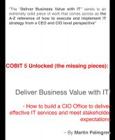 Cover for 'COBIT 5 Unlocked (The Missing Pieces): Deliver Business Value with IT! – How to Build a CIO Office to Deliver Effective IT Services and Meet Stakeholder expectations'