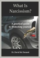 Cover for 'What Is Narcissism? A practical guide to protecting yourself'