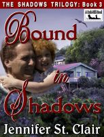 Cover for 'A Beth-Hill Novel: The Shadows Trilogy Book 3: Bound In Shadows'