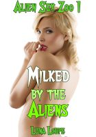 Cover for 'Milked by the Aliens'