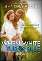 Cover for 'When White Turns Blue: An Erotic Paranormal Romance'