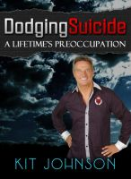 Cover for 'Dodging Suicide - A Lifetime's Preoccupation'