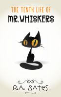 Cover for 'The Tenth Life of Mr. Whiskers'