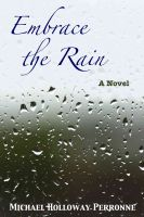 Cover for 'Embrace the Rain: A Novel'