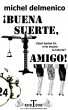 ¡BUENA SUERTE, AMIGO! by Michel Delmenico