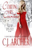 Cover for 'Courting His Countess (A Historical Romance Novella)'