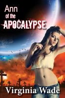 Cover for 'Ann of the Apocalypse (A Post-Apocalyptic Erotic Adventure)'