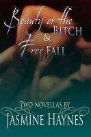 Cover for 'Jasmine Haynes Anthology: Beauty or the Bitch and Free Fall'