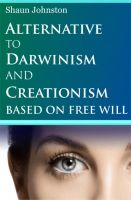Cover for 'Alternative to Darwinism and Creationism Based on Free Will'