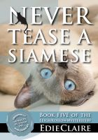 Cover for 'Never Tease a Siamese [Book 5, Leigh Koslow Mystery Series]'