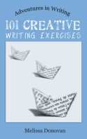Cover for '101 Creative Writing Exercises (Adventures in Writing)'
