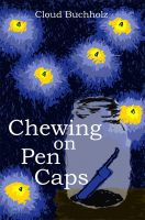 Cover for 'Chewing on Pen Caps'