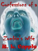 Cover for 'Confessions of a Zombie's Wife'