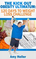 Cover for 'The Kick out Obesity Ultimatum: 120 days to weight loss challenge'