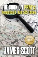 Cover for 'The Book On PPMs: Regulation D Rule 505'