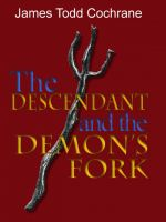 Cover for 'The Descendant and the Demon's Fork (Max and the Gatekeeper Book III)'