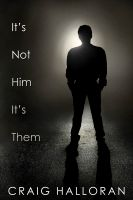 Cover for 'It's Not Him; It's Them'