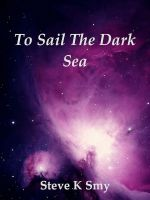 Cover for 'To Sail The Dark Sea'