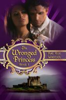 Cover for 'The Wronged Princess - Book I'