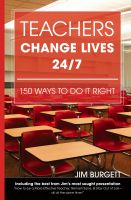 Cover for 'Teachers Change Lives 24/7:150 Ways to Do It Right'